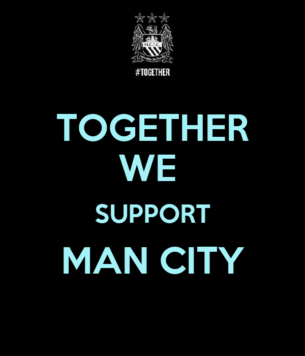TOGETHER WE  SUPPORT MAN CITY