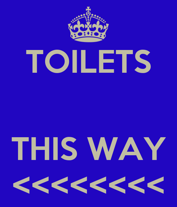 TOILETS   THIS WAY <<<<<<<<