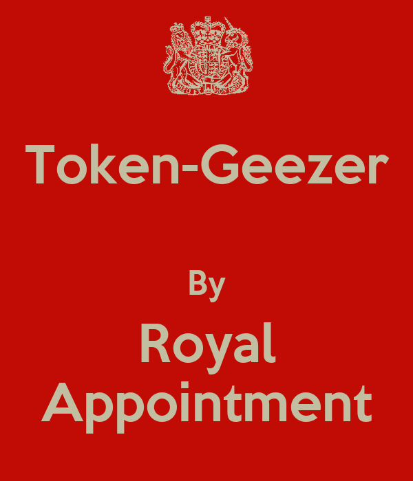 Token-Geezer  By Royal Appointment