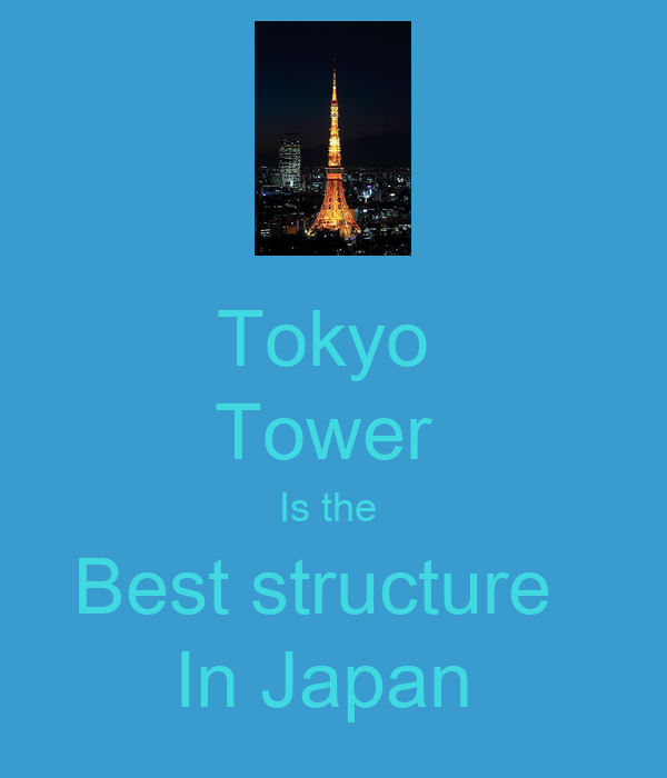 Tokyo  Tower  Is the  Best structure   In Japan