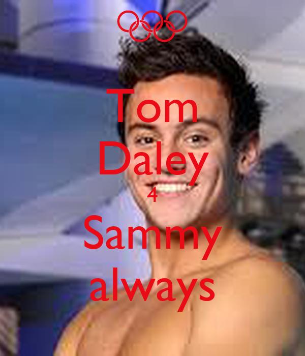 Tom Daley 4 Sammy always