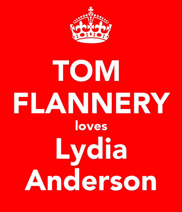 TOM  FLANNERY loves Lydia Anderson