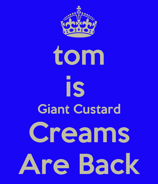 tom is  Giant Custard Creams Are Back