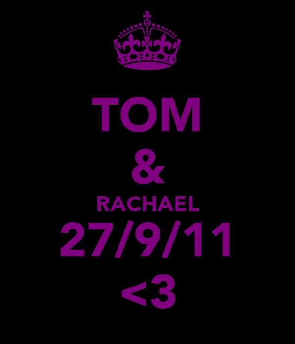 TOM & RACHAEL 27/9/11 <3