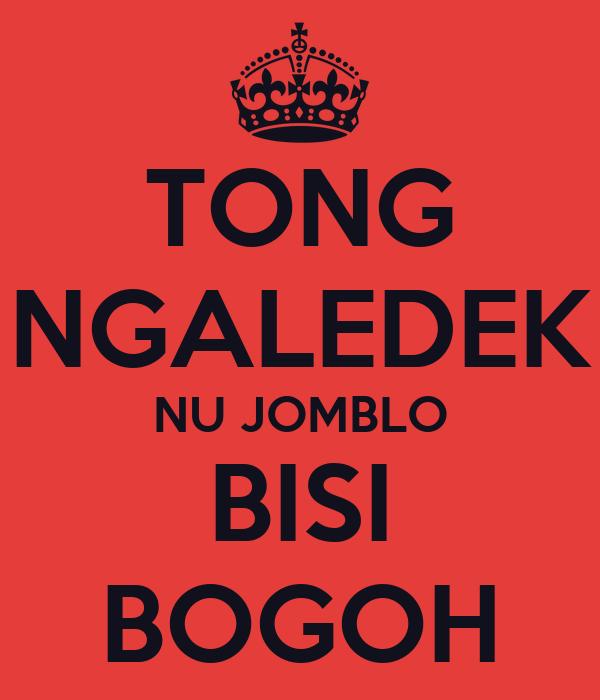 TONG NGALEDEK NU JOMBLO BISI BOGOH