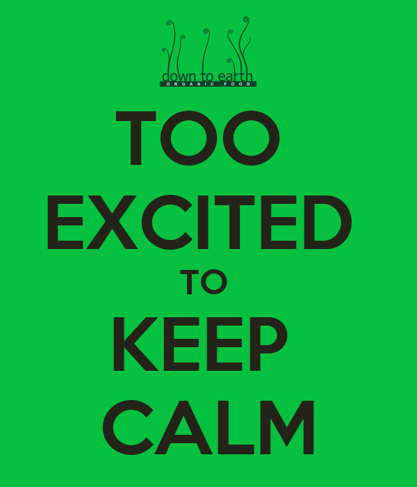 TOO  EXCITED  TO  KEEP  CALM