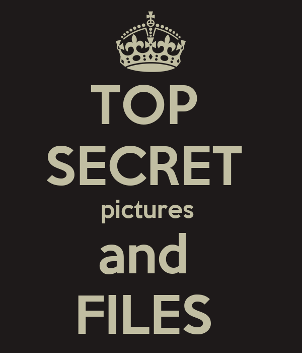 TOP  SECRET  pictures  and  FILES