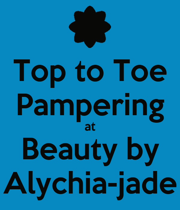 Top to Toe Pampering at Beauty by Alychia-jade