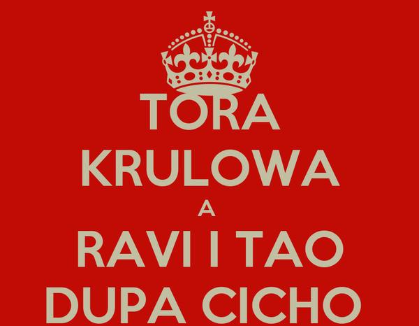 TORA KRULOWA A  RAVI I TAO DUPA CICHO