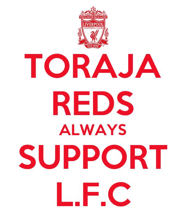TORAJA REDS ALWAYS SUPPORT L.F.C