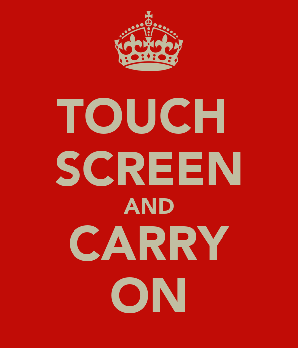 TOUCH  SCREEN AND CARRY ON