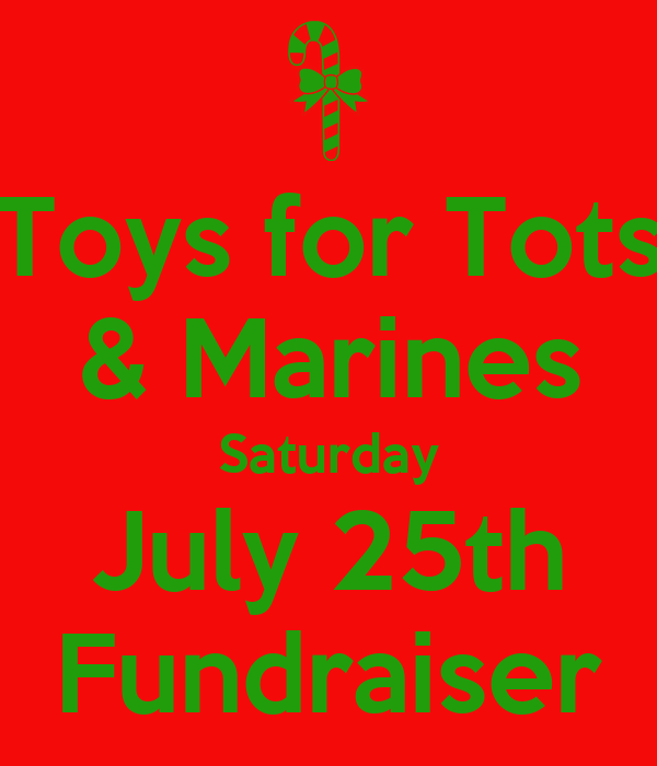 Toys For Tots Raffle : Toys for tots marines saturday july th fundraiser