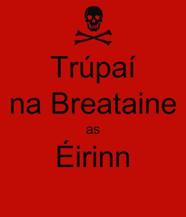 Trúpaí na Breataine as Éirinn