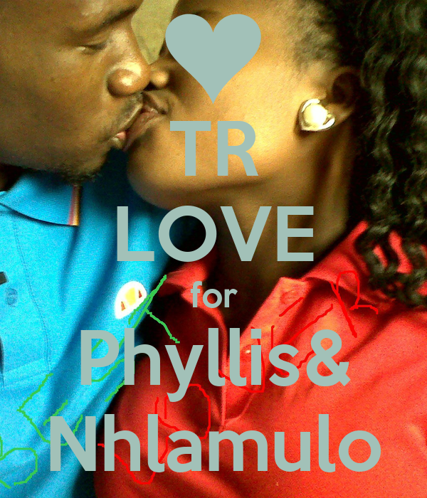 TR LOVE for Phyllis& Nhlamulo