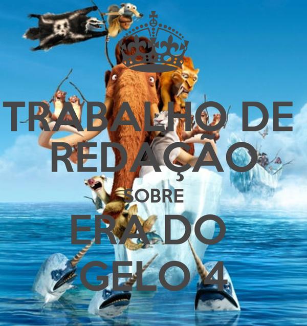TRABALHO DE  REDAÇÃO SOBRE ERA DO  GELO 4