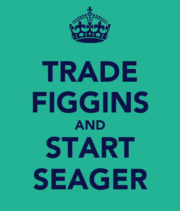 TRADE FIGGINS AND START SEAGER