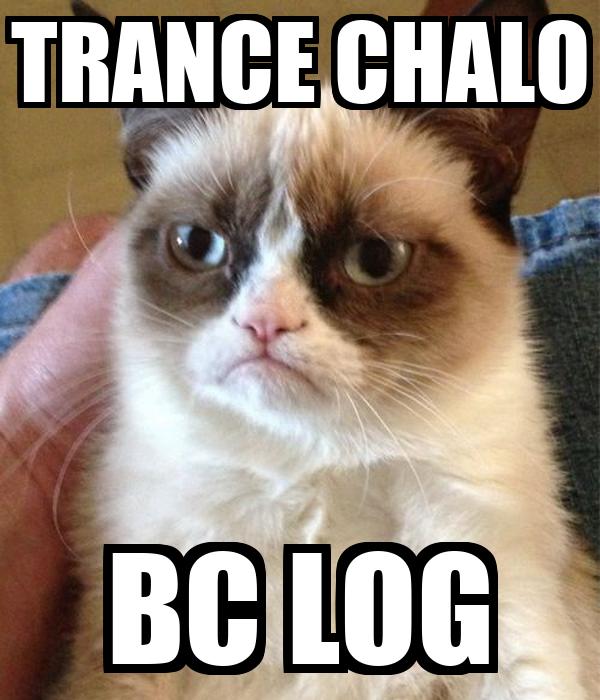TRANCE CHALO BC LOG