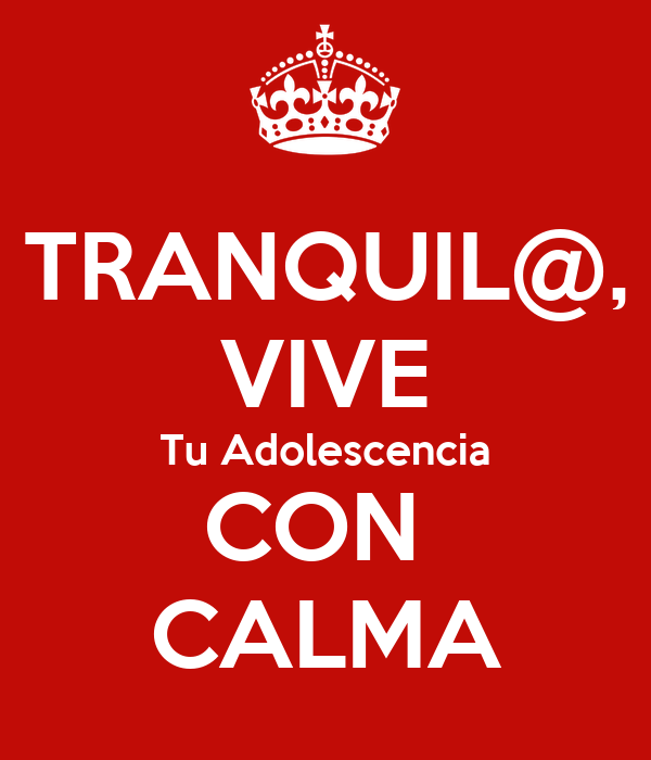 TRANQUIL@, VIVE Tu Adolescencia CON  CALMA