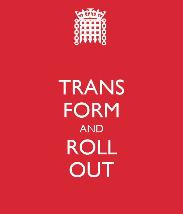 TRANS FORM AND ROLL OUT