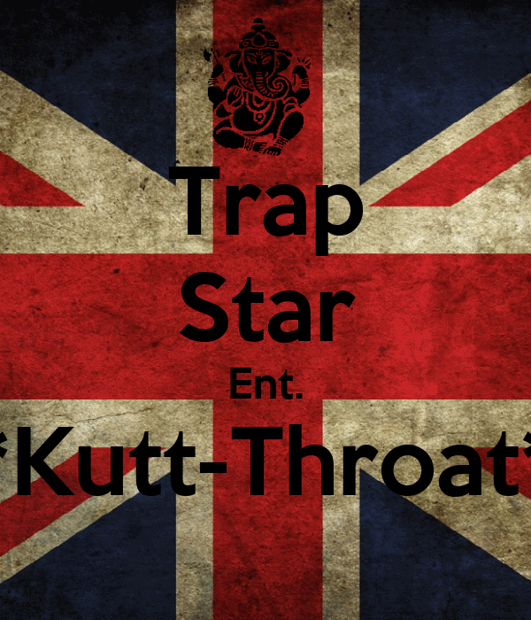 Trap star ent kutt throat poster james morton keep calm o matic - Trap spar ...