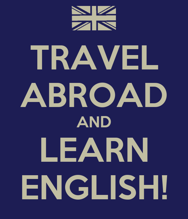 TRAVEL ABROAD AND LEARN ENGLISH!
