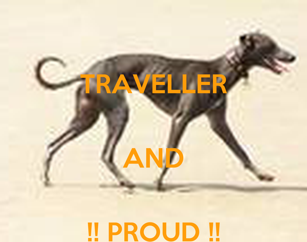 TRAVELLER  AND  !! PROUD !!