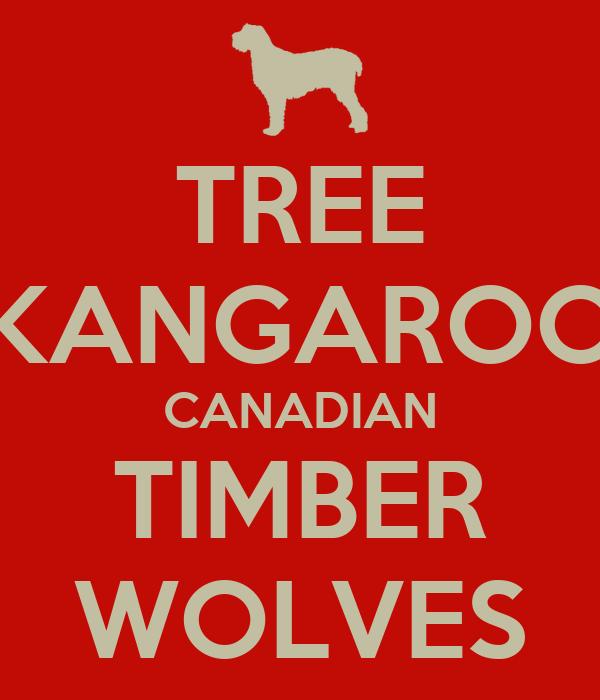 TREE KANGAROO CANADIAN TIMBER WOLVES