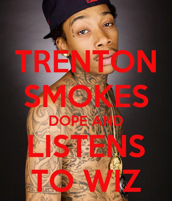 TRENTON SMOKES DOPE AND LISTENS TO WIZ