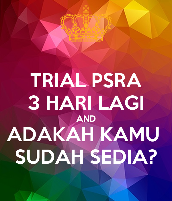 TRIAL PSRA 3 HARI LAGI AND ADAKAH KAMU  SUDAH SEDIA?