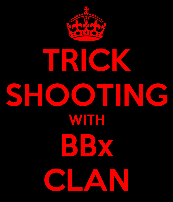 TRICK SHOOTING WITH BBx CLAN