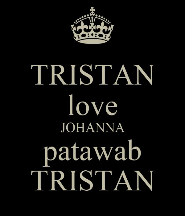 TRISTAN love JOHANNA patawab TRISTAN