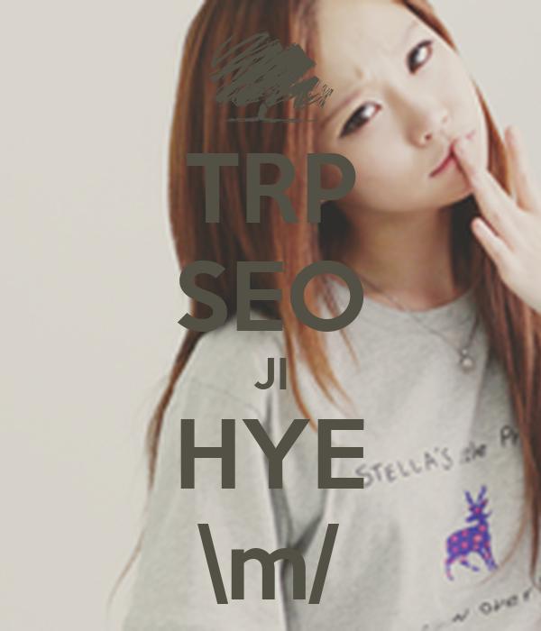 TRP SEO JI HYE \m/