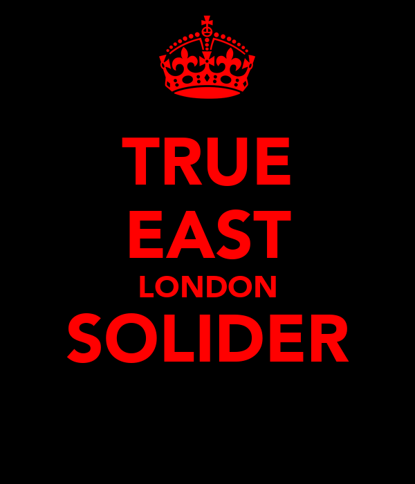TRUE EAST LONDON SOLIDER