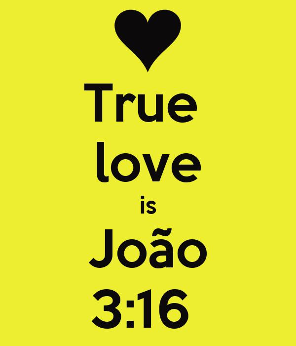 True  love is João 3:16