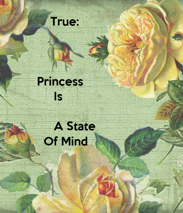 True:                 Princess