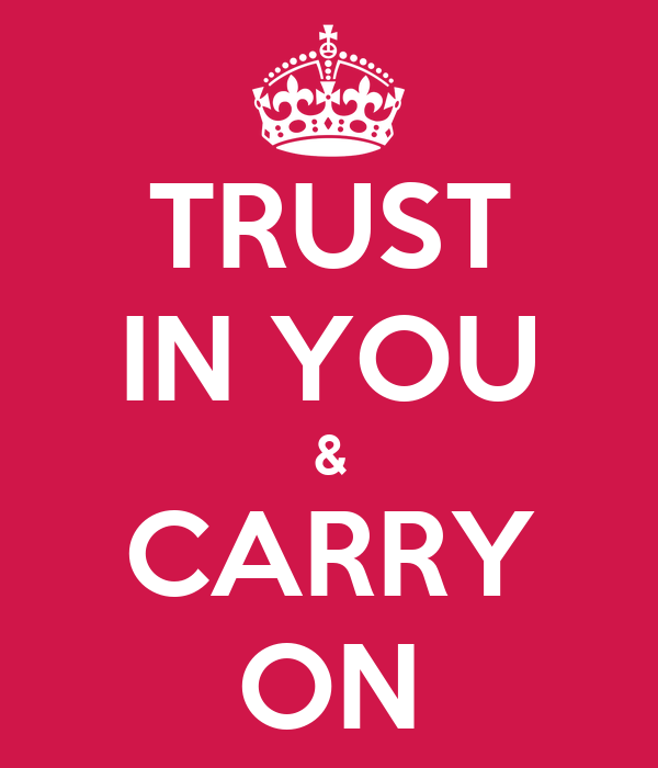 TRUST IN YOU & CARRY ON