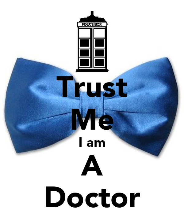 Trust Me I am A Doctor