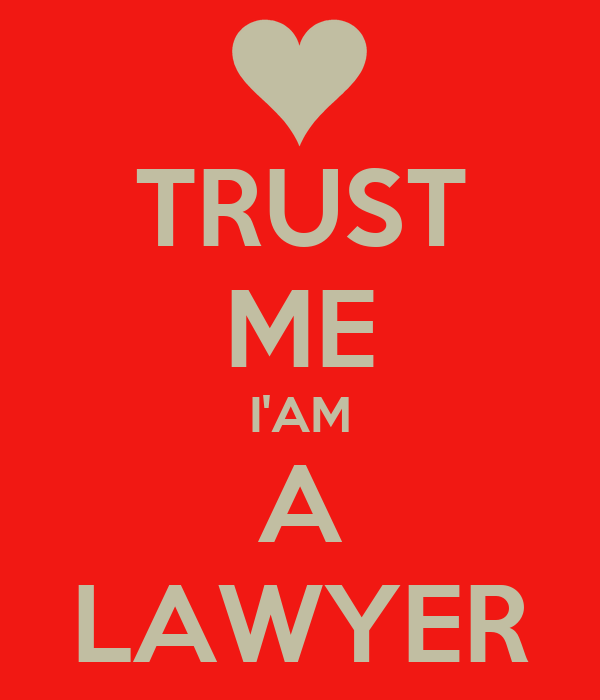 TRUST ME I'AM A LAWYER