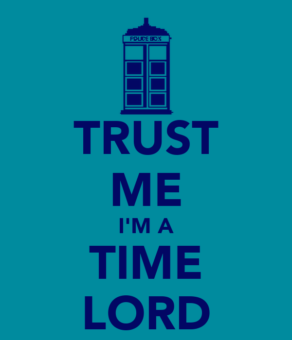 TRUST ME I'M A TIME LORD
