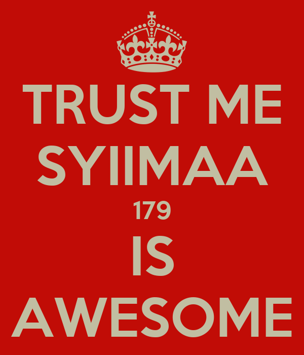 TRUST ME SYIIMAA 179 IS AWESOME