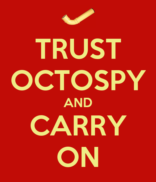 TRUST OCTOSPY AND CARRY ON