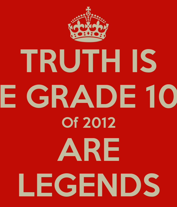TRUTH IS THE GRADE 10B's Of 2012 ARE LEGENDS