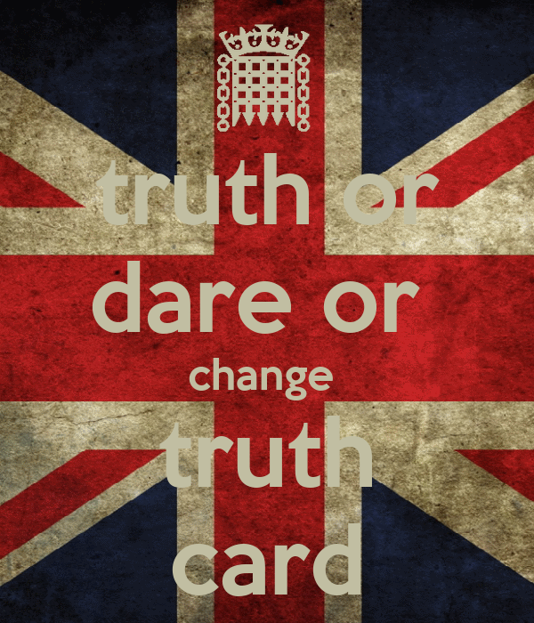 truth or dare or  change  truth card