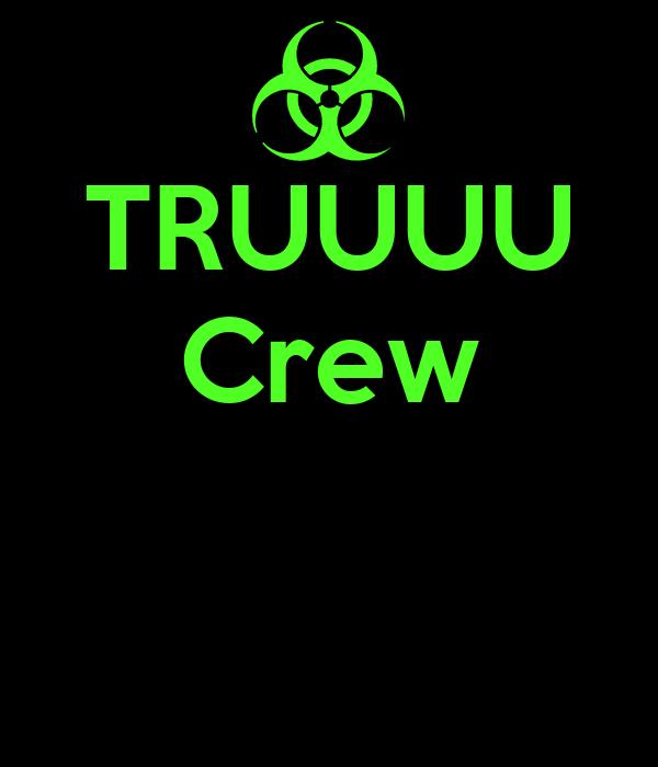 TRUUUU Crew
