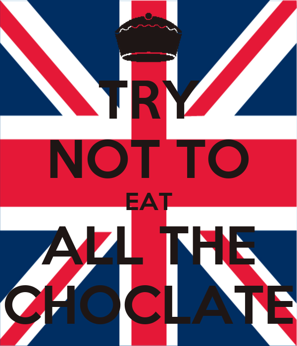 TRY NOT TO EAT ALL THE CHOCLATE