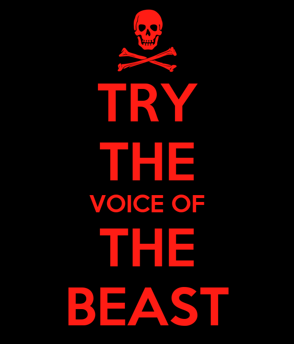 TRY THE VOICE OF THE BEAST