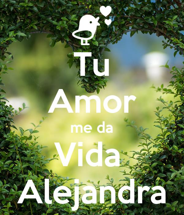 Tu Amor me da Vida  Alejandra