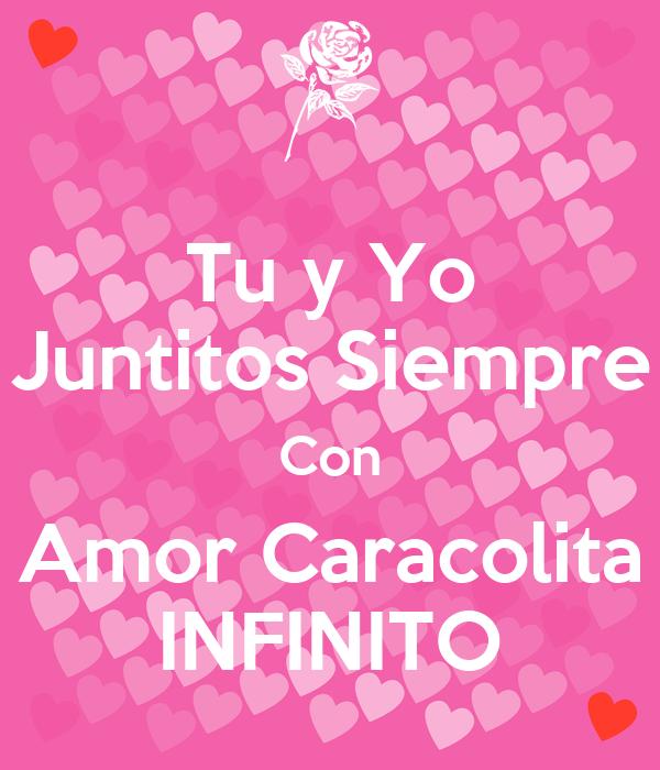 Tu y Yo Juntitos Siempre Con Amor Caracolita INFINITO