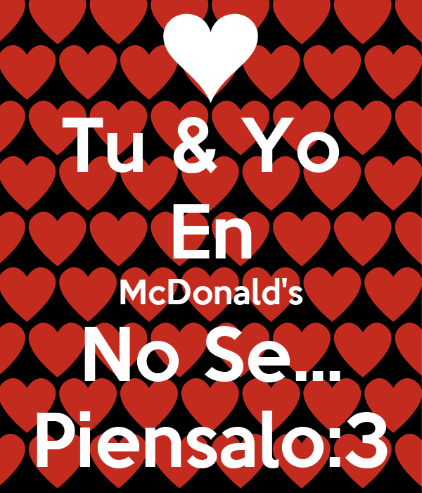 Tu & Yo  En McDonald's No Se... Piensalo:3
