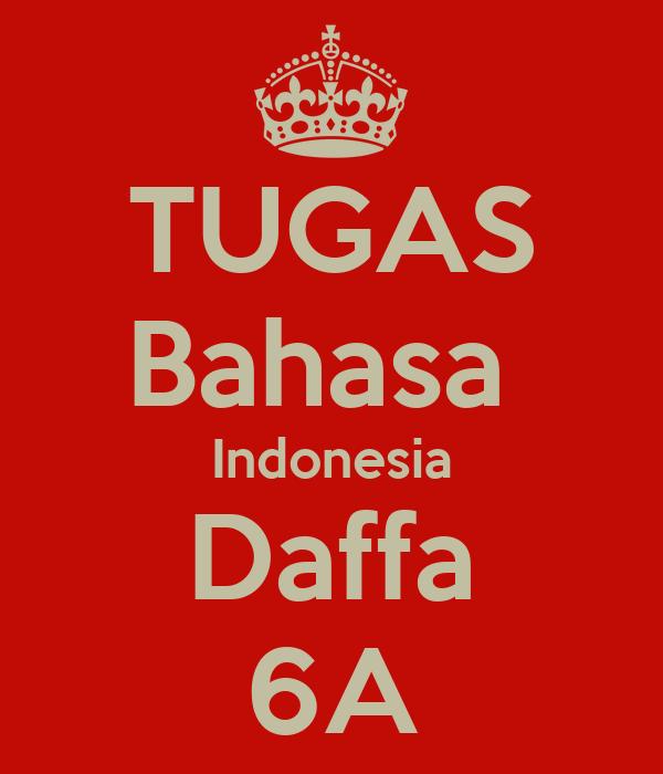 TUGAS Bahasa  Indonesia Daffa 6A